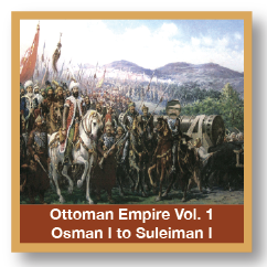 Ottoman Empire Vol 1 Osman I to Suleiman I