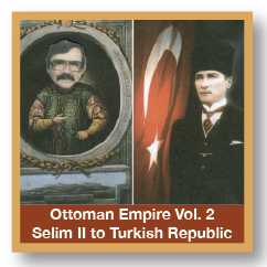 Ottoman Empire Vol 2 Selim II to Turkish Republic