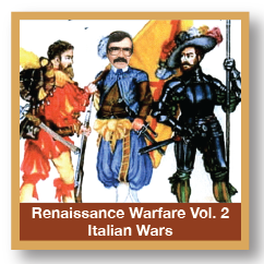 Renaissance Warfare Vol. 2 Italian Wars
