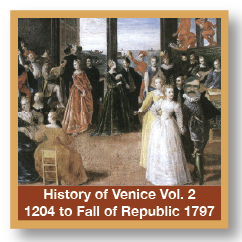 History Of Venice Vol 2 1204 To Fall of Republic 1797